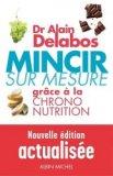 Mincir sur mesure - Grâce à la Chrono-nutrition