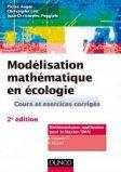 Modélisation mathématique en écologie - 2e éd. - Cours et exercices corrigés