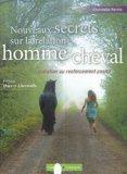 Nouveaux secrets sur la relation homme/cheval
