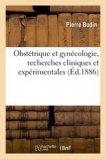 Obstétrique et gynécologie, recherches cliniques et expérimentales