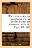 Observation de syphilis congénitale et de sa communication par l'allaitement, médecine légale
