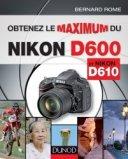 Obtenez le maximum du Nikon D600 et D610