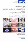 Odontologie conservatrice et restauratrice Tome 1