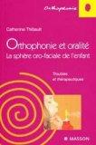 Orthophonie et oralité La sphère oro-faciale de l'enfant