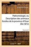 Paléontologie, ou Description des animaux fossiles de la province d'Oran Fascicule 5