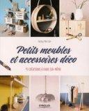 Petits meubles et accessoires déco - 15 créations à faire soi-même