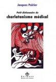 Petit dictionnaire du charlatanisme médical