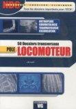 Pôle Locomoteur : 50 dossiers transversaux
