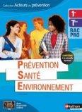 Prévention Santé Environnement 1re/Term Bac Pro