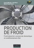 Production de froid - Froid industriel, commercial, domestique et conditionnement d'air