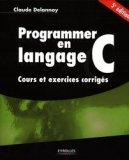 Programmer en langage C Cours et exercices corrigés