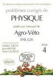 Problèmes corrigés de Physique posés aux concours de Agro-Véto, ENS, G2E Tome 4