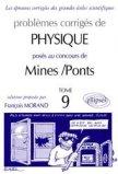 Problèmes corrigés de physique posés au concours de Mines / Ponts Tome 9