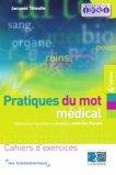 Pratiques du mot médical