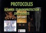 Protocoles scanner et radioprotection chez l'adulte
