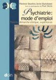 Psychiatrie : mode d'emploi