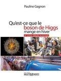 Qu'est-ce que le boson de Higgs mange en hivers?