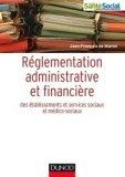 R�glementation administrative et financi�re des ESMS