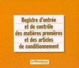 Registre d'entrée et de contrôle des matières premières et des articles de conditionnement