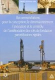 Recommandations pour le dimensionnement, l'exécution et le contrôle de l'amélioration des sols de fondation par inclusions rigides - Projet national ASIRI