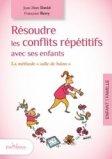 Résoudre les conflits répéitifs avec ses enfants