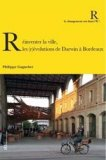 Réinventer la ville, les (r)évolutions de Darwin à Bordeaux