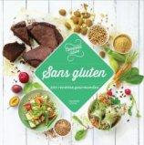 Sans gluten : 100 recettes gourmandes