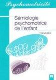 Sémiologie psychomotrice de l'enfant