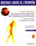 Soins infirmiers aux personnes atteintes de troubles psychiatriques 2 Prise en charge et diagnostics infirmiers