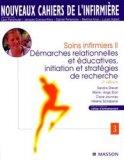 Soins infirmiers 2 Démarches relationnelles et éducatives, initiation et stratégies de recherche