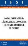 Soins infirmiers : législation, concepts de santé publique et outils