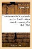 Théorie sensorielle et théorie motrice des déviations oculaires conjuguées