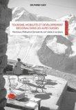 Tourisme, mobilités et développement régional dans les Alpes Suisses: mise en scène et valeur territoriale