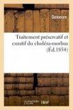 Traitement préservatif et curatif du choléra-morbus