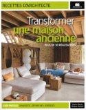 Transformer une maison ancienne