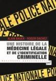 Une histoire de la m�decine l�gale et de l'identification criminelle