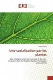 Une socialisation par les plantes