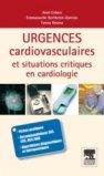 Urgences cardiovasculaires et situations critiques en cardiologie