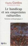 Variations anthropologiques - Volume 3, Le handicap et ses empreintes culturelles