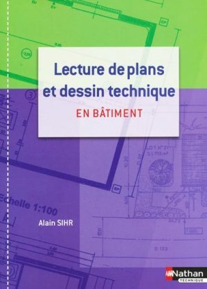 lecture de plans et dessin technique en b timent alain sihr 9782091794235 nathan dessins. Black Bedroom Furniture Sets. Home Design Ideas