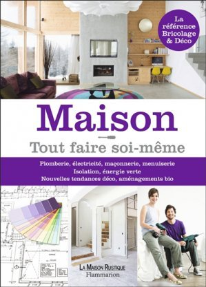 maison tout faire soi m me collectif 9782706601095 flammarion manuels de bricolage. Black Bedroom Furniture Sets. Home Design Ideas