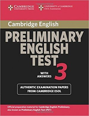 Cambridge Preliminary English Test 3 - Student's Book with Answers  Examination Papers from the University of Cambridge ESOL Examinations