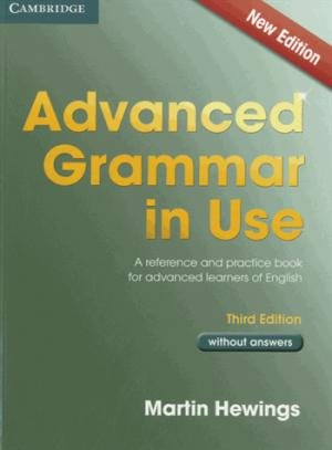 Advanced Grammar in Use - Book without Answers A Reference and Practical  Book for Advanced Learners of English