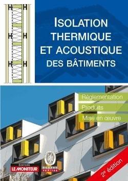 isolation thermique et acoustique des b timents r glementation produits mise en oeuvre. Black Bedroom Furniture Sets. Home Design Ideas