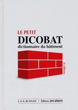 Le petit Dicobat Dictionnaire général du bâtiment - Jean de VIGAN - 9791092348040 Arcature ...