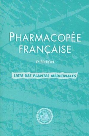 Pharmacop e fran aise liste des plantes m dicinales collectif 3260050921954 afssaps botanique - Liste des plantes medicinales ...
