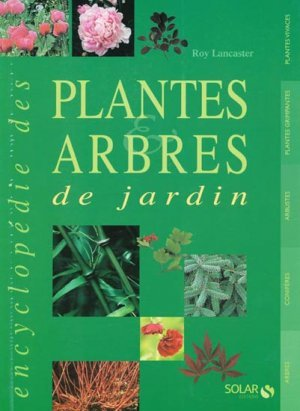 l 39 encyclop die des plantes et arbres de jardin plus de 1200 plantes pour un jardin id al roy. Black Bedroom Furniture Sets. Home Design Ideas