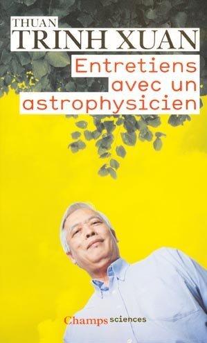 Entretiens Avec Un Astrophysicien Thuan Trinh Xuan 9782081279377