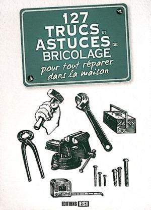 Trucs Et Astuces De Bricolage Pour Tout Réparer Dans La Maison - Truc et astuce bricolage maison