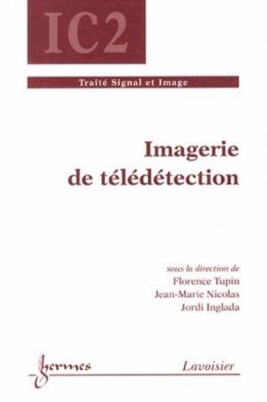 Imagerie de télédétection - Florence Tupin,Jean-Marie Nicolas,Jordi Inglada
